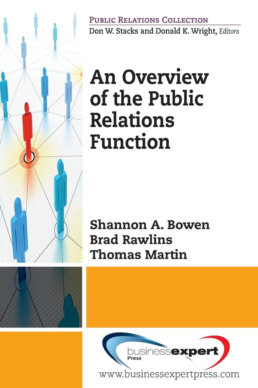 Shannon Bowen, Rowlins Brad, Bowen Shannon Bowen An Overview to the Public Relations Function public relations student s book учебник