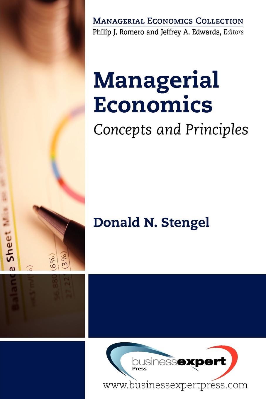 Donald Stengel Managerial Economics. Concepts and Principles