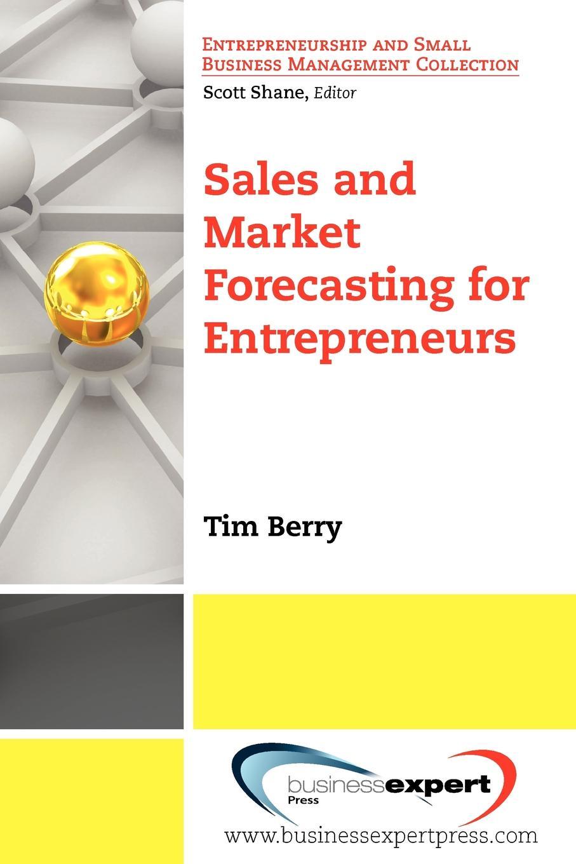 Berry Tim Berry, Tim Berry, Timothy Berry Sales and Market Forecasting for Entrepreneurs niall mckeown mark durkin the seven principles of digital business strategy