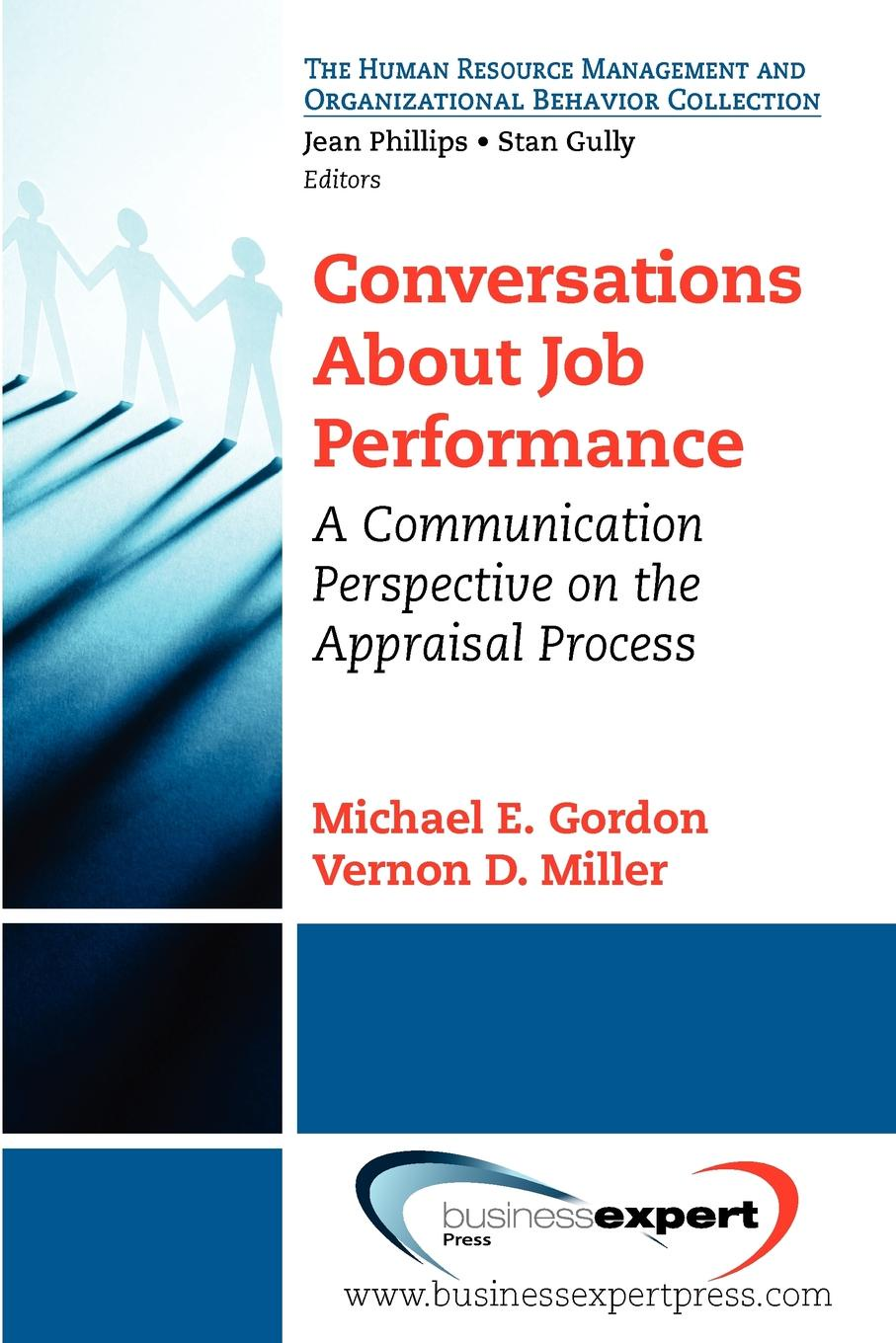 Michael MD Gordon, P. Stewart Lea, Vernon Miller Conversations about Job Performance. A Communication Perspective on the Appraisal Process ken lloyd performance appraisals and phrases for dummies