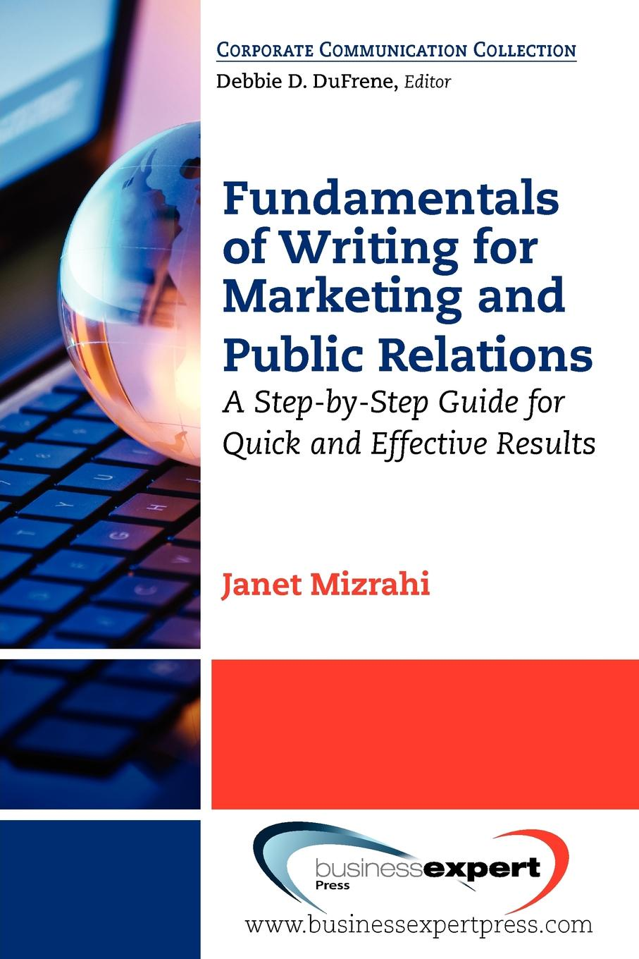 Фото - Janet Mizrahi Fundamentals of Writing for Marketing and Public Relations. A Step-By-Step Guide for Quick and Effective Results al maskari khaled a practical guide to business writing writing in english for non native speakers