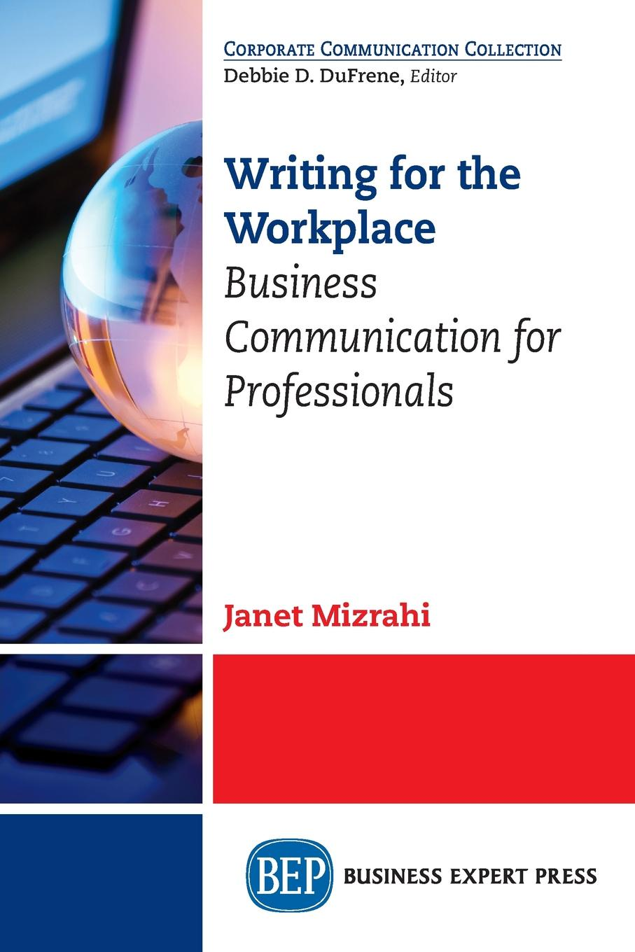 Janet Mizrahi Writing for the Workplace. Business Communication for Professionals mohammad moazen and reza kafipour communication strategies