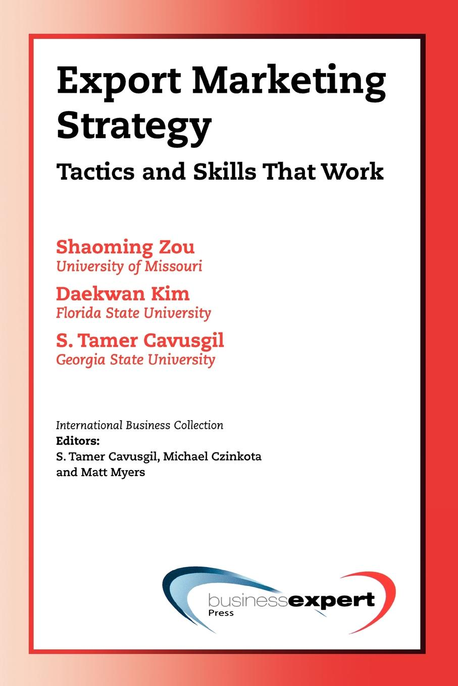 Shaoming Zou, Daekwan Kim, Tamer Cavusgil Export Marketing Strategy. Tactics and Skills That Work stanley kershman j put your debt on a diet a step by step guide to financial fitness