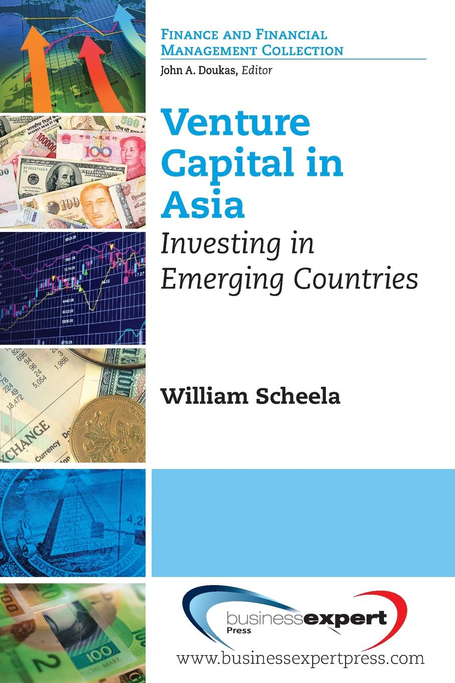 William J. Scheela Venture Capital in Asia. Investing in Emerging Countries robert slee t private capital markets valuation capitalization and transfer of private business interests