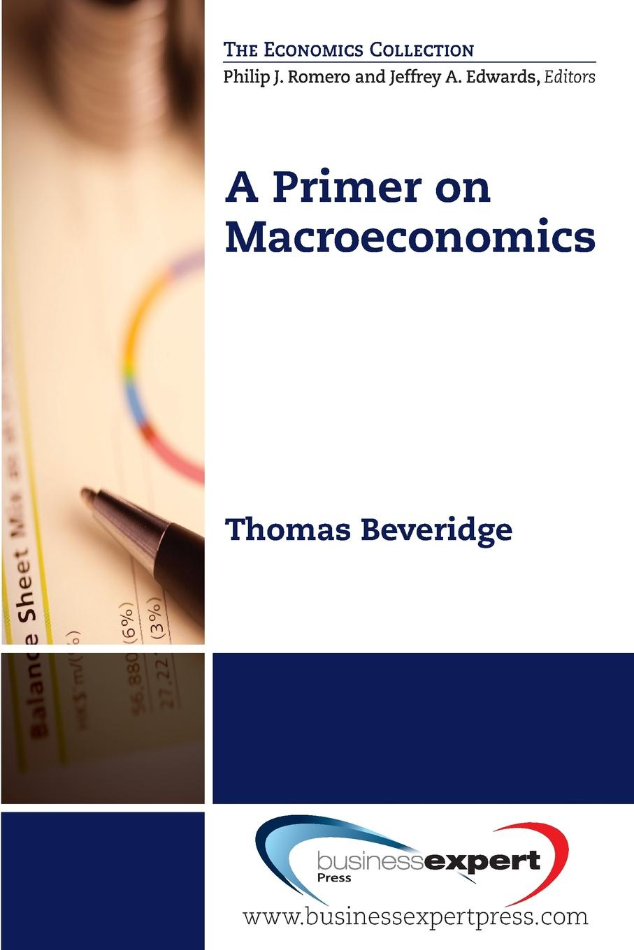 """A Primer on Macroeconomics Economics, far from being the""""dismal science,&#34 offers..."""