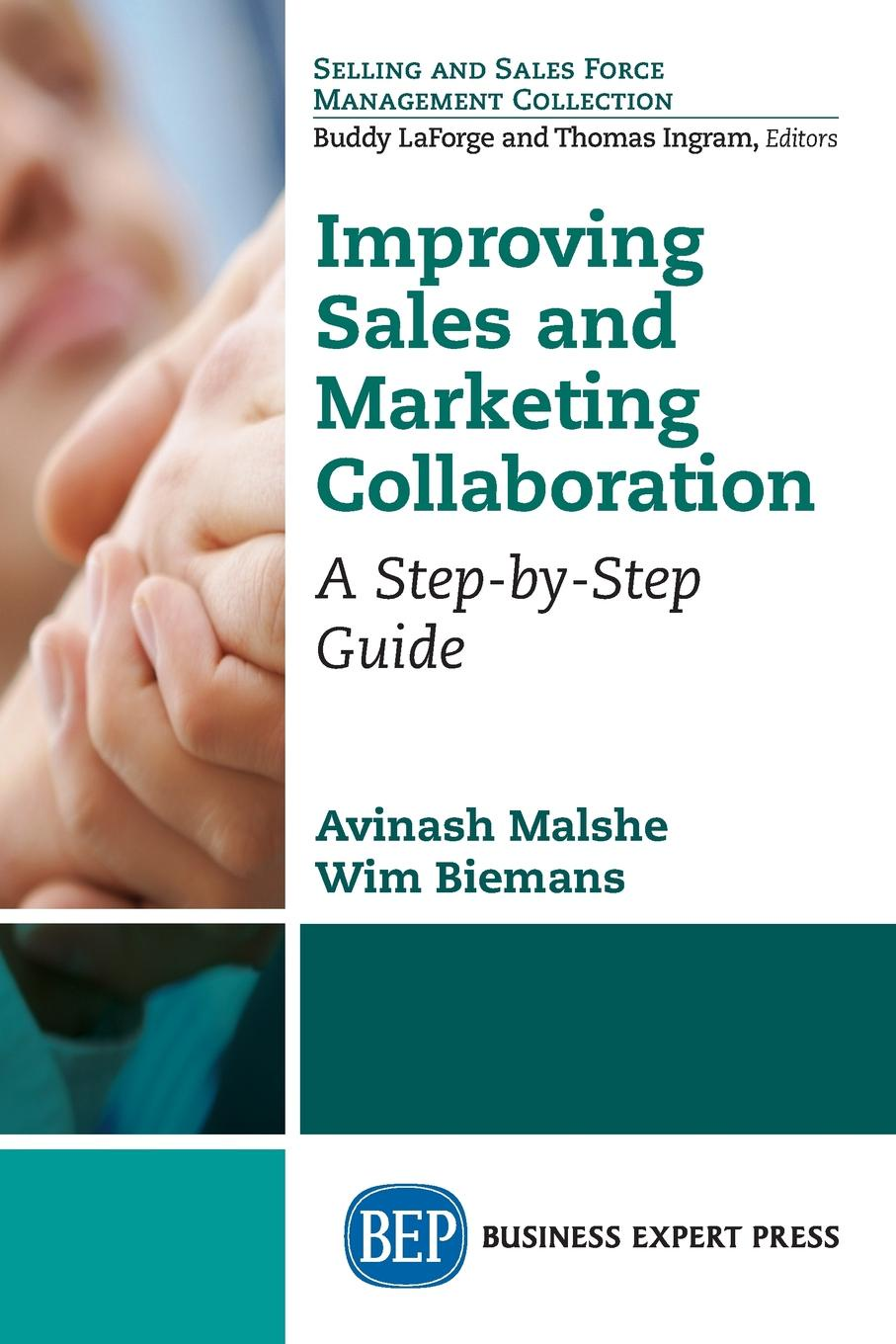 цена на Avinash Malshe, Wim Biemans Improving Sales and Marketing Collaboration. A Step-by-Step Guide