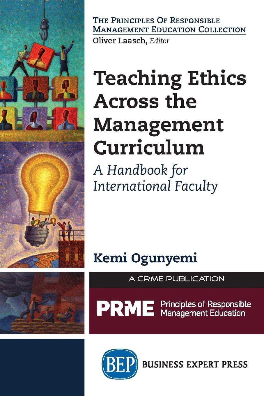 Kemi Ogunyemi Teaching Ethics Across the Management Curriculum. A Handbook for International Faculty paul barshop capital projects what every executive needs to know to avoid costly mistakes and make major investments pay off