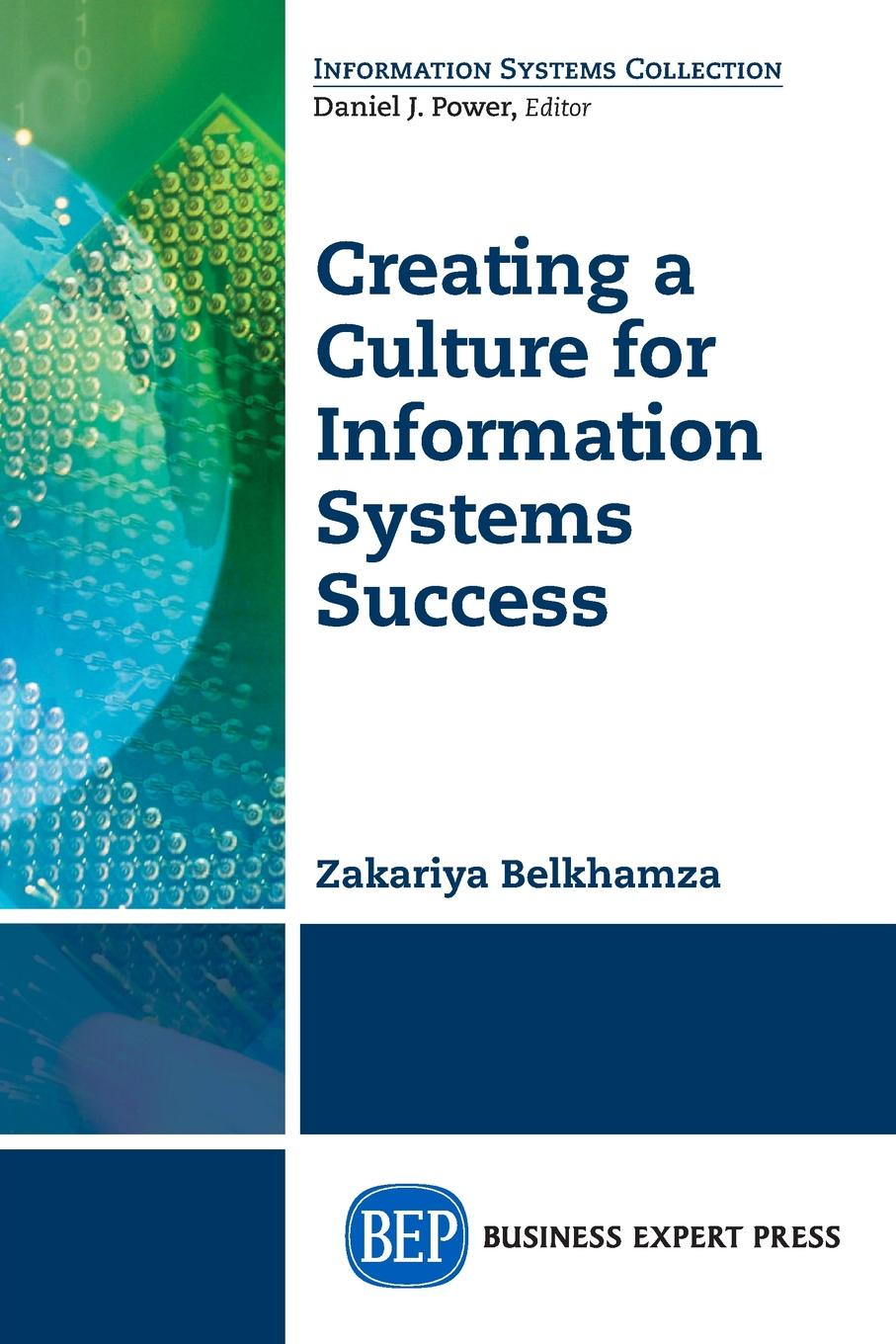 Zakariya Belkhamza Creating a Culture for Information Systems Success implementation the key to successful information systems