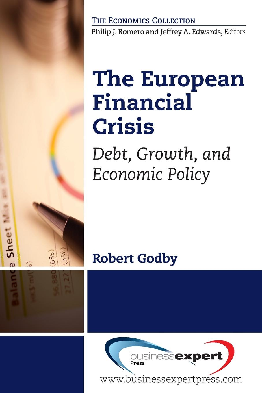 Robert Godby The European Financial Crisis. Debt, Growth, and Economic Policy veronika gaßner the united kingdom and the european migrant crisis 2015 16 public dialogue and government action