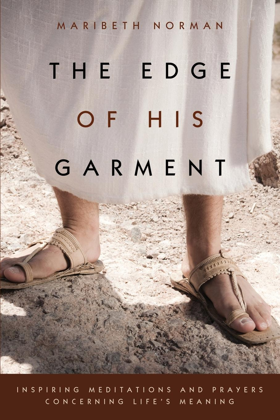 Maribeth Norman The Edge of His Garment will irons the possibilities of oneness doorways to life s deeper meaning wonder and joy