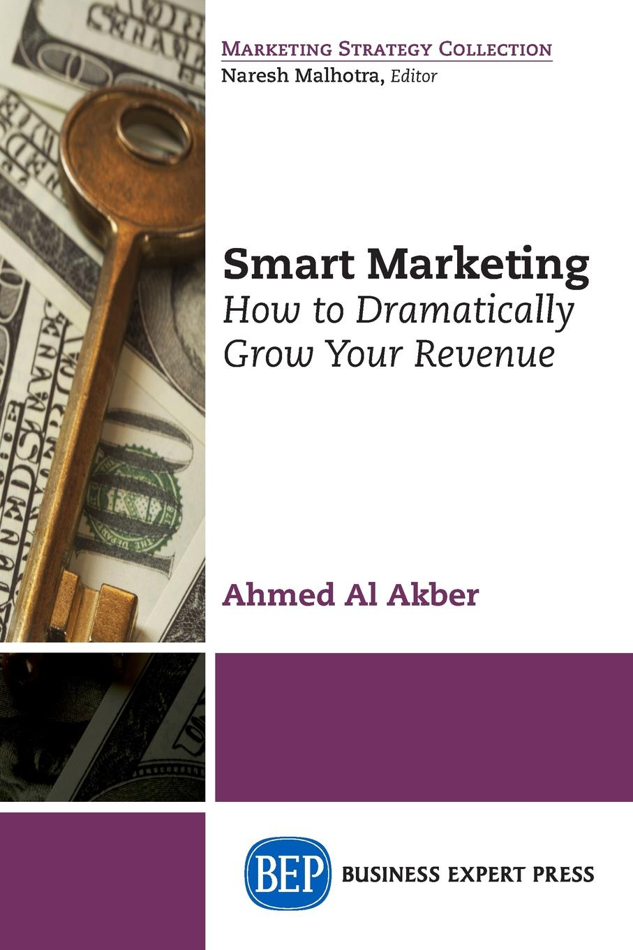 Ahmed Al Akber Smart Marketing. How to Dramatically Grow Your Revenue cim the the marketing century how marketing drives business and shapes society