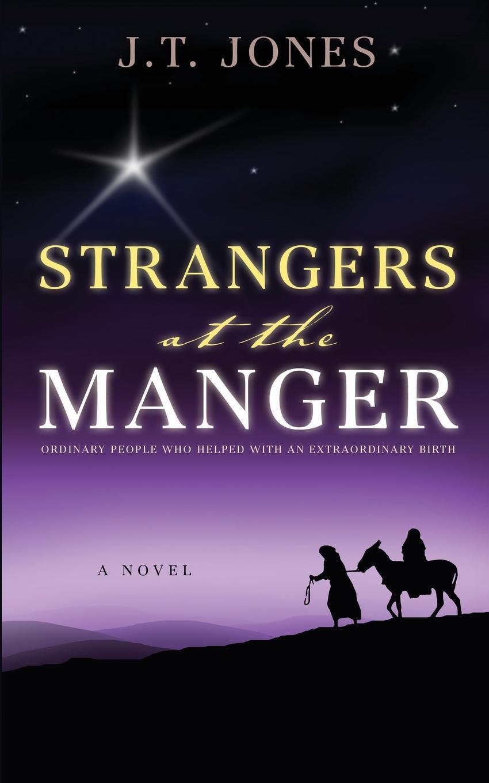 J.T. Jones Strangers at the Manger j t jones strangers at the manger