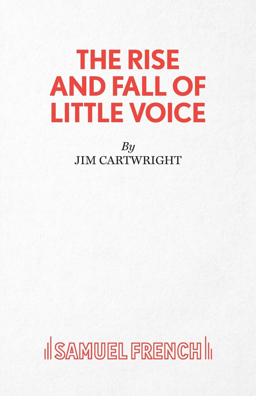 Jim Cartwright The Rise and Fall of Little Voice - A Play givenchy play in the city for her