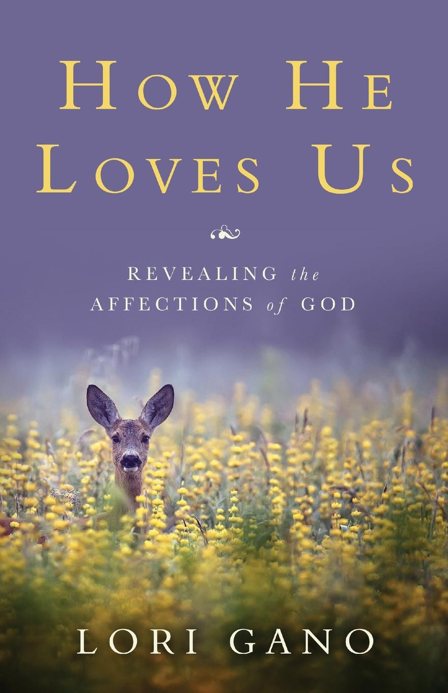 Lori Gano How He Loves Us. Revealing the Affections of God and you will know us by the trail of dead and you will know us by the trail of dead worlds apart