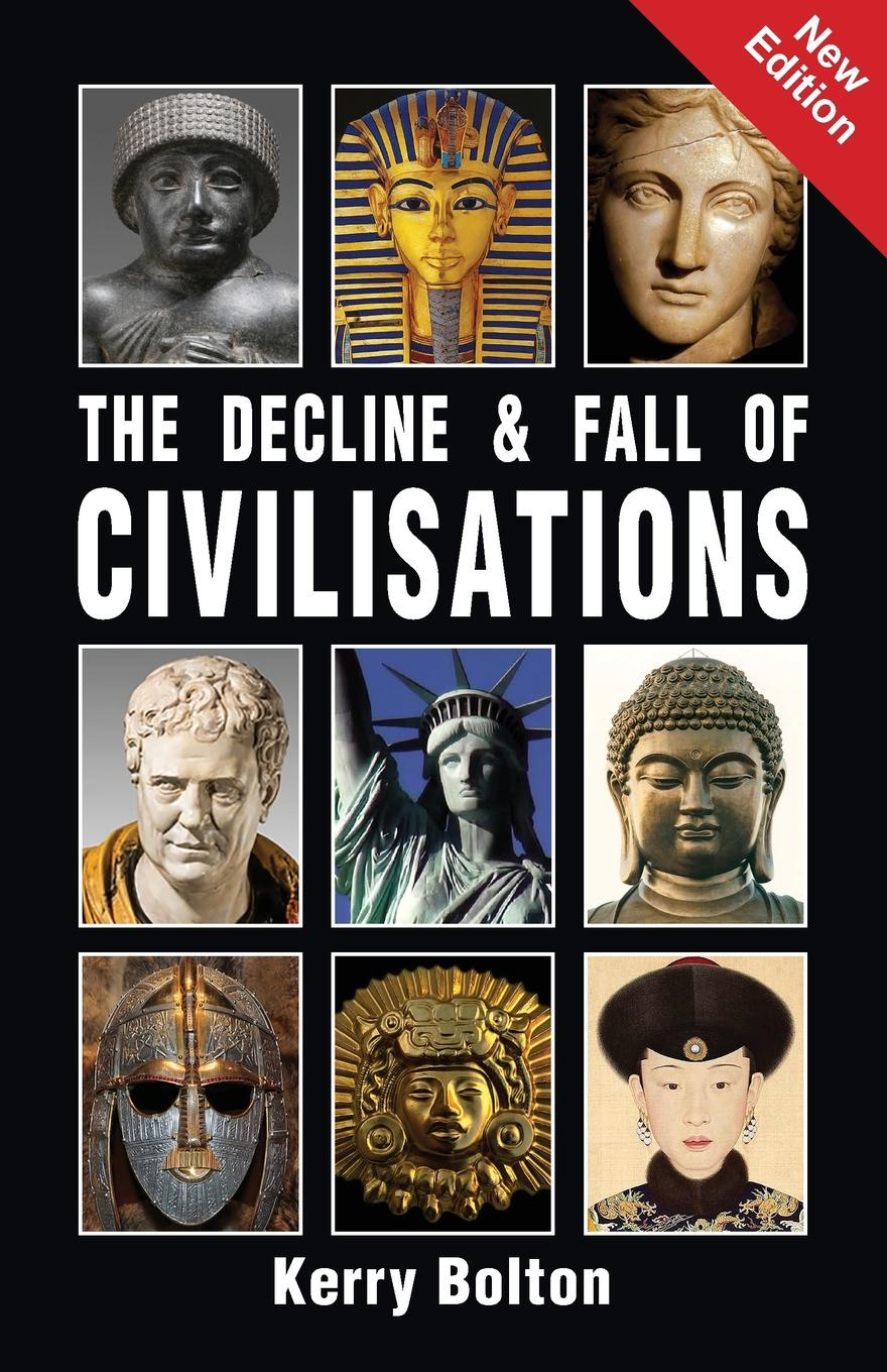Kerry Bolton The Decline and Fall of Civilisations hegel the end of history and the future