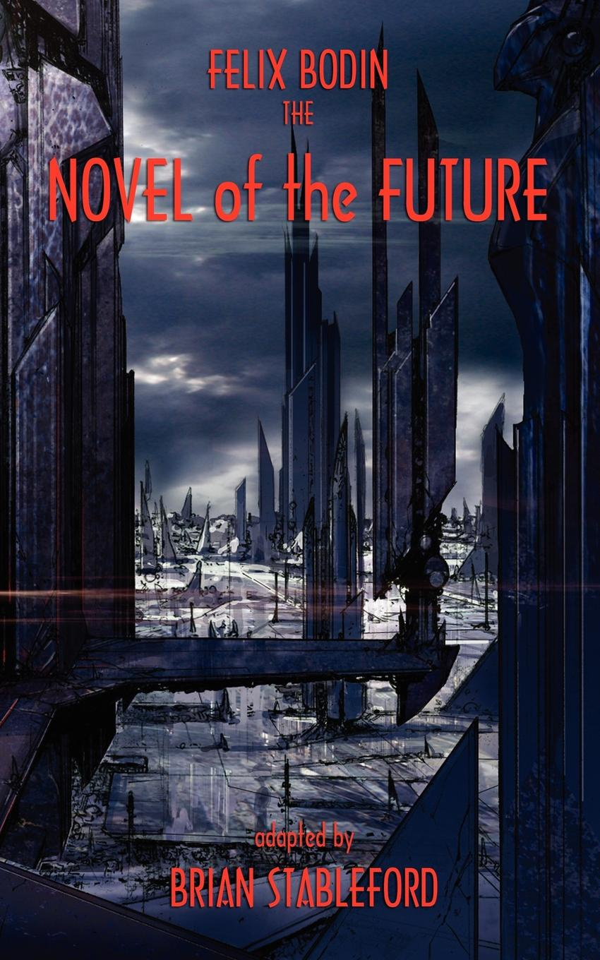 Felix Bodin The Novel of the Future felix j palma the map of time and the turn of the screw
