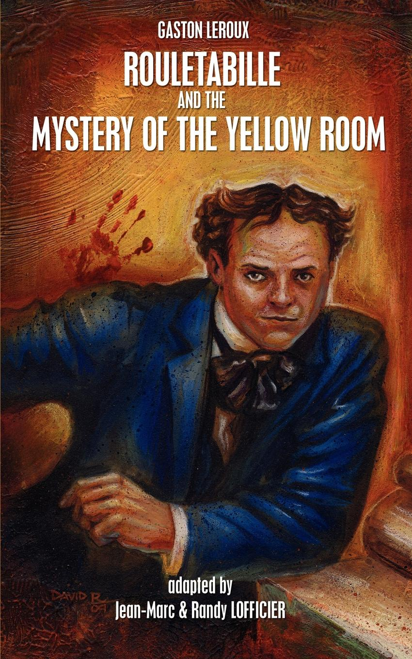 Gaston LeRoux Rouletabille and the Mystery of the Yellow Room the mystery of the third planet