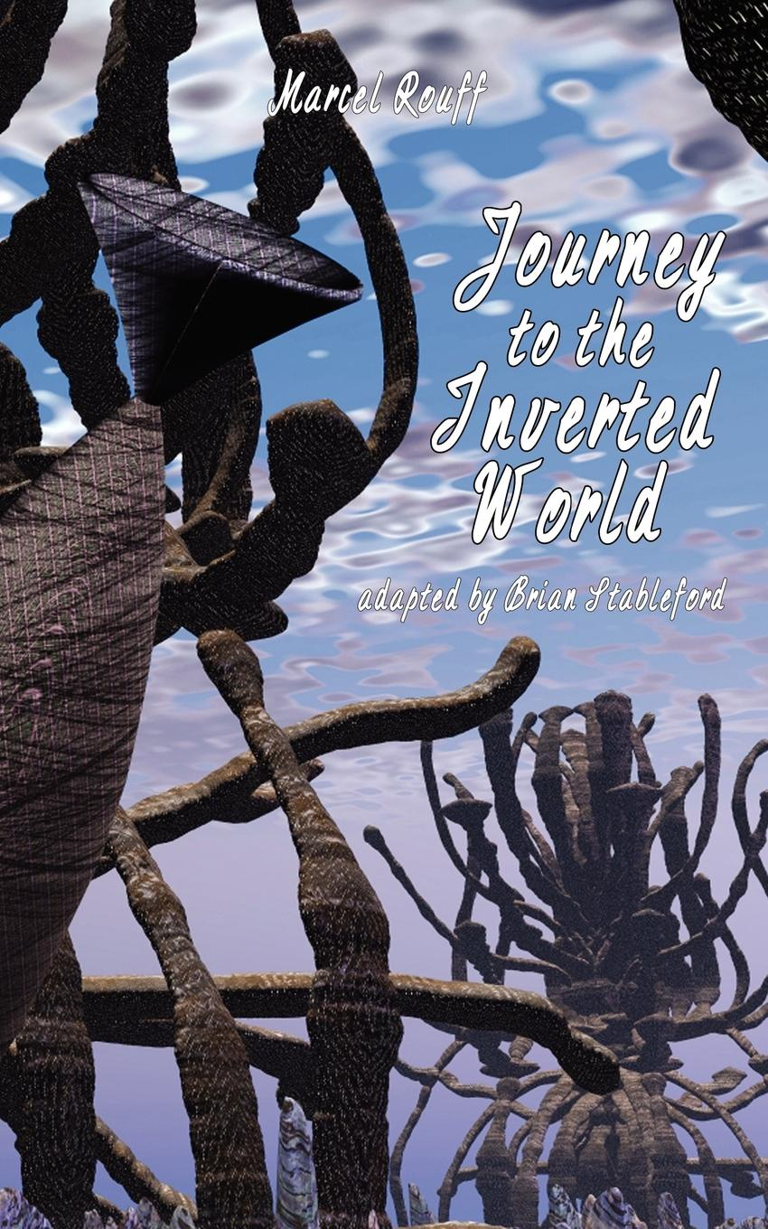 Marcel Rouff Journey to the Inverted World utopia live in boston 1982