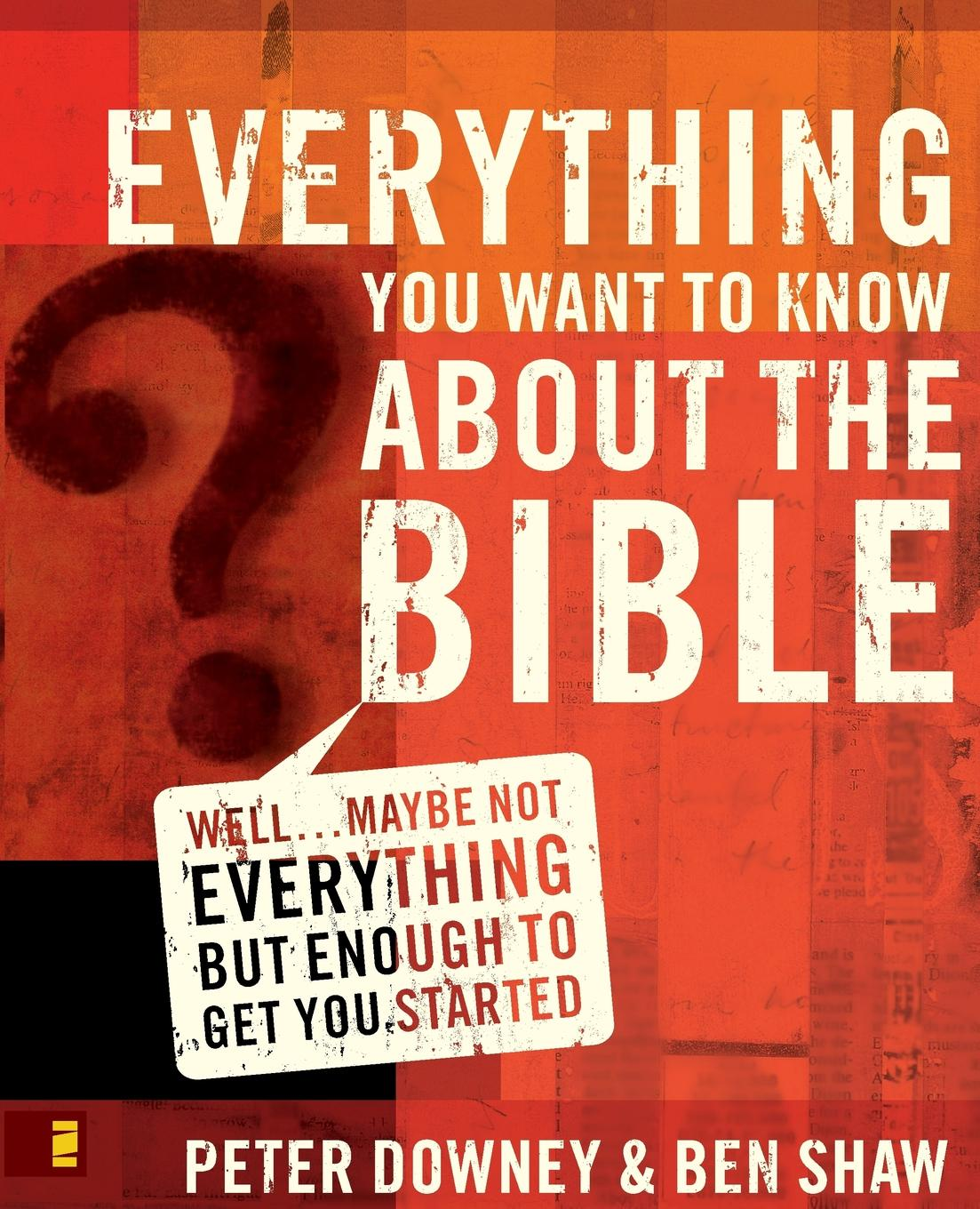 Peter Downey Everything You Want to Know about the Bible. Well...Maybe Not Everything but Enough to Get You Started it s a cat s world you just live in it