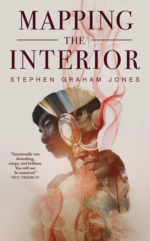 Stephen Graham Jones Mapping the Interior