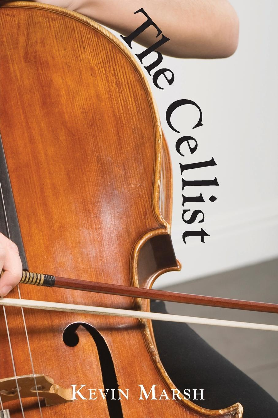 Фото - Kevin Marsh The Cellist diane marsh triumph of her will