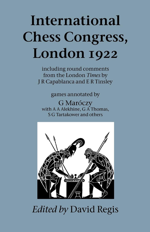 International Chess Congress, London 1922 jose capablanca chess fundamentals
