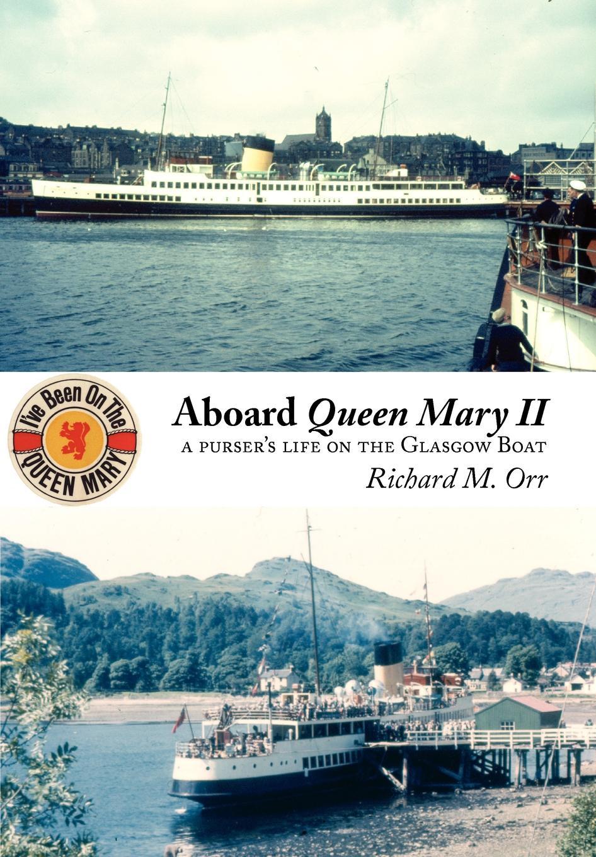 цена на Richard M. Orr Aboard Queen Mary II. A Purser's Life on the Glasgow Boat