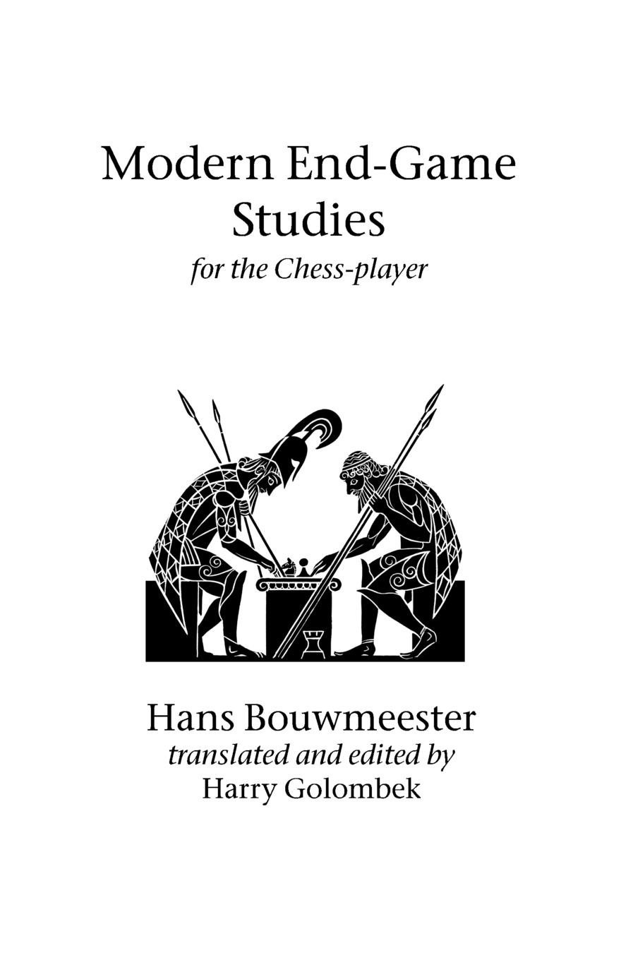 Hans Bouwmeester, Harry Golombek Modern End-Game Studies for the Chess player 100 chess studies lessons in the endgame на английском языке