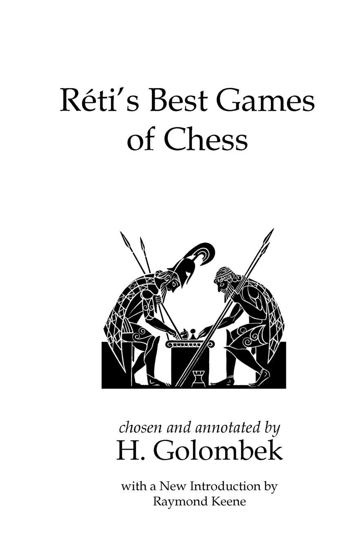 Richard Reti, Harry Golombek Reti's Best Games of Chess guliev s veselin topalov selected games of ex world chess champion