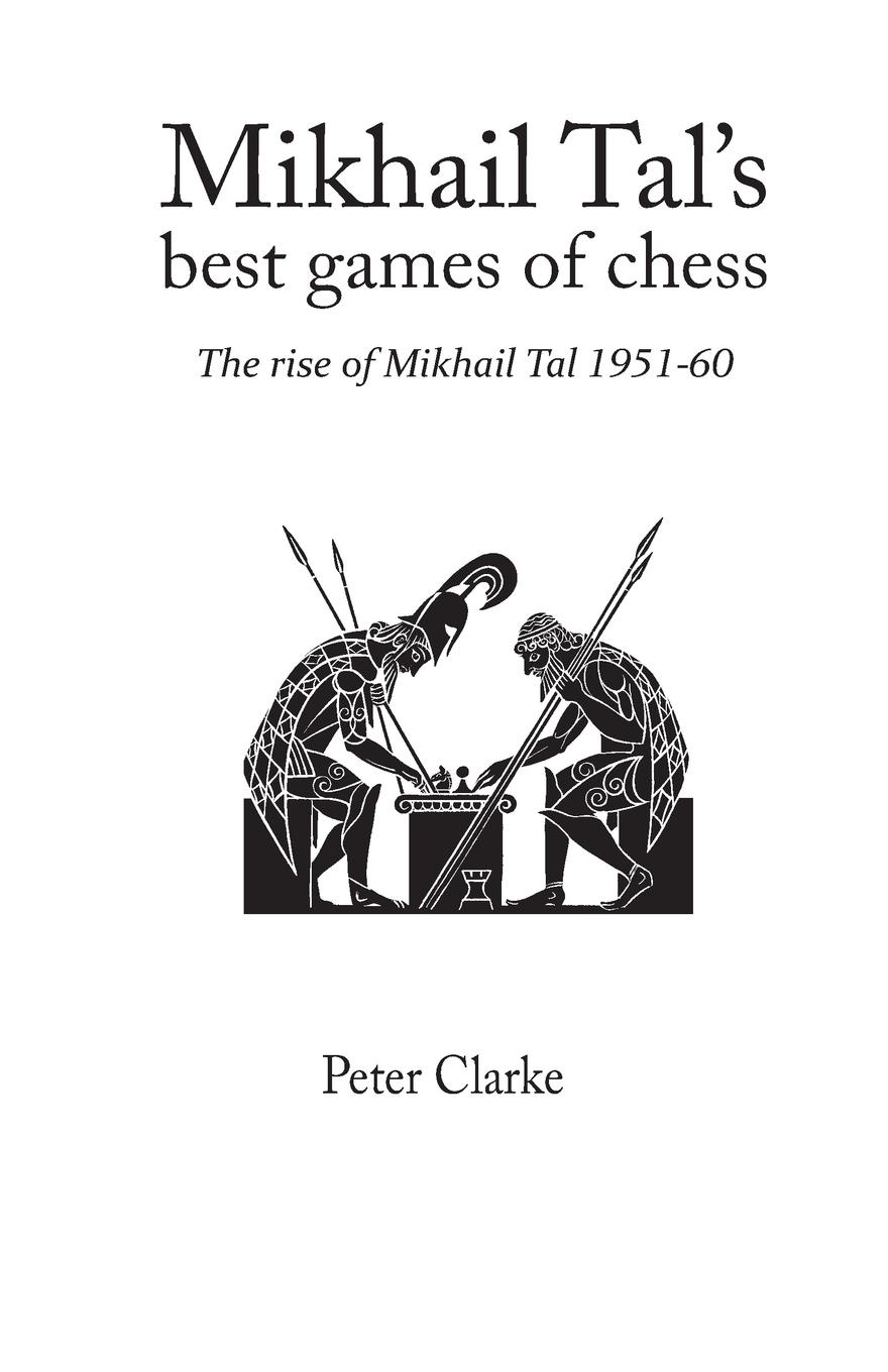 Peter H. Clarke Mikhail Tal's Best Games of Chess bakunin mikhail aleksandrovich god and the state