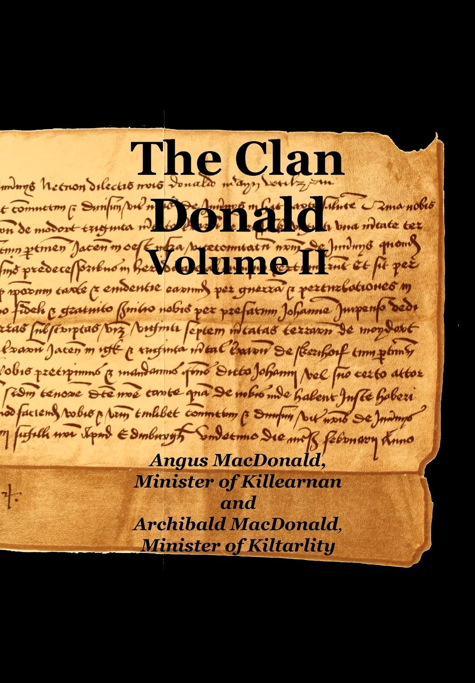 Angus MacDonald, Archibald MacDonald The Clan Donald - Volume 2 g l shumway history of western nebraska and its people volume 3 part 1