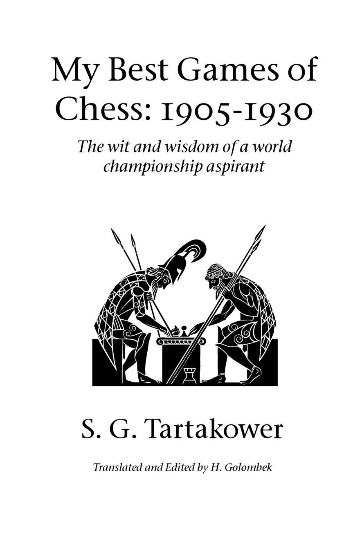 S. G. Tartakower, Harry Golombek My Best Games of Chess. 1905-1930 цена и фото
