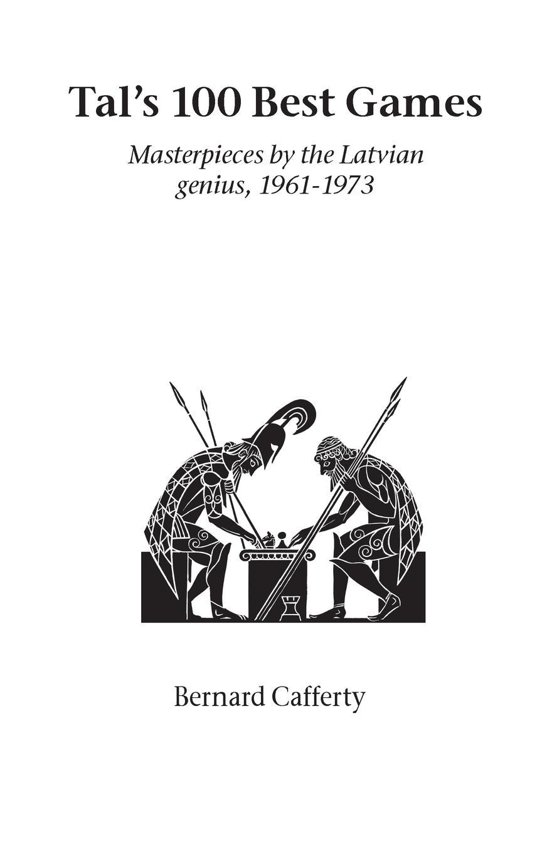 Bernard Cafferty Tal's Hundred Best Games games [a2 b1] que tal estas isbn 9788853622792