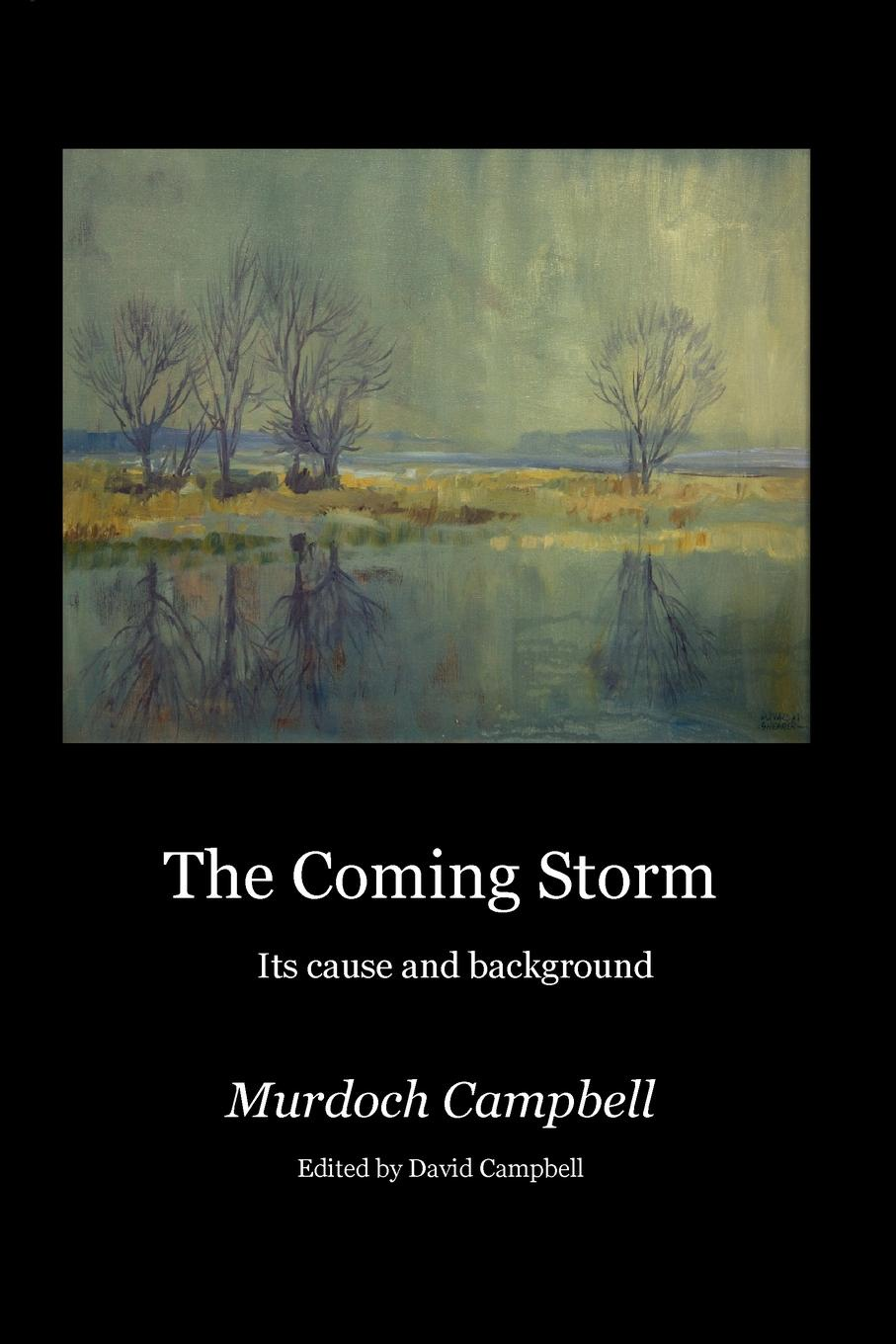 Murdoch Campbell The Coming Storm. Its cause and background no self no problem