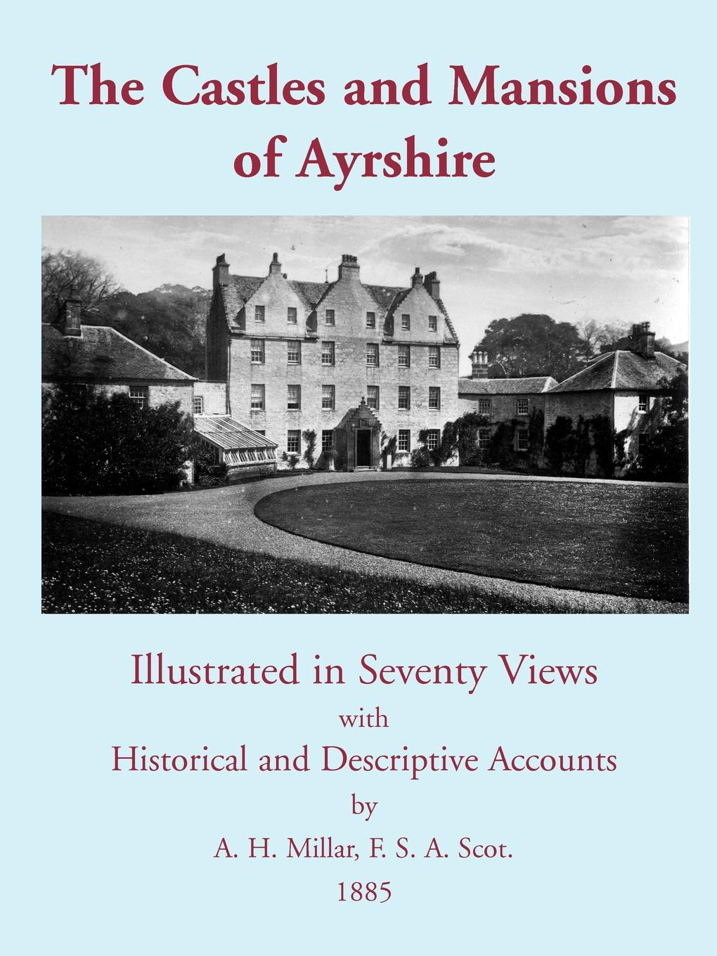 The Castles and Mansions of Ayrshire, 1885