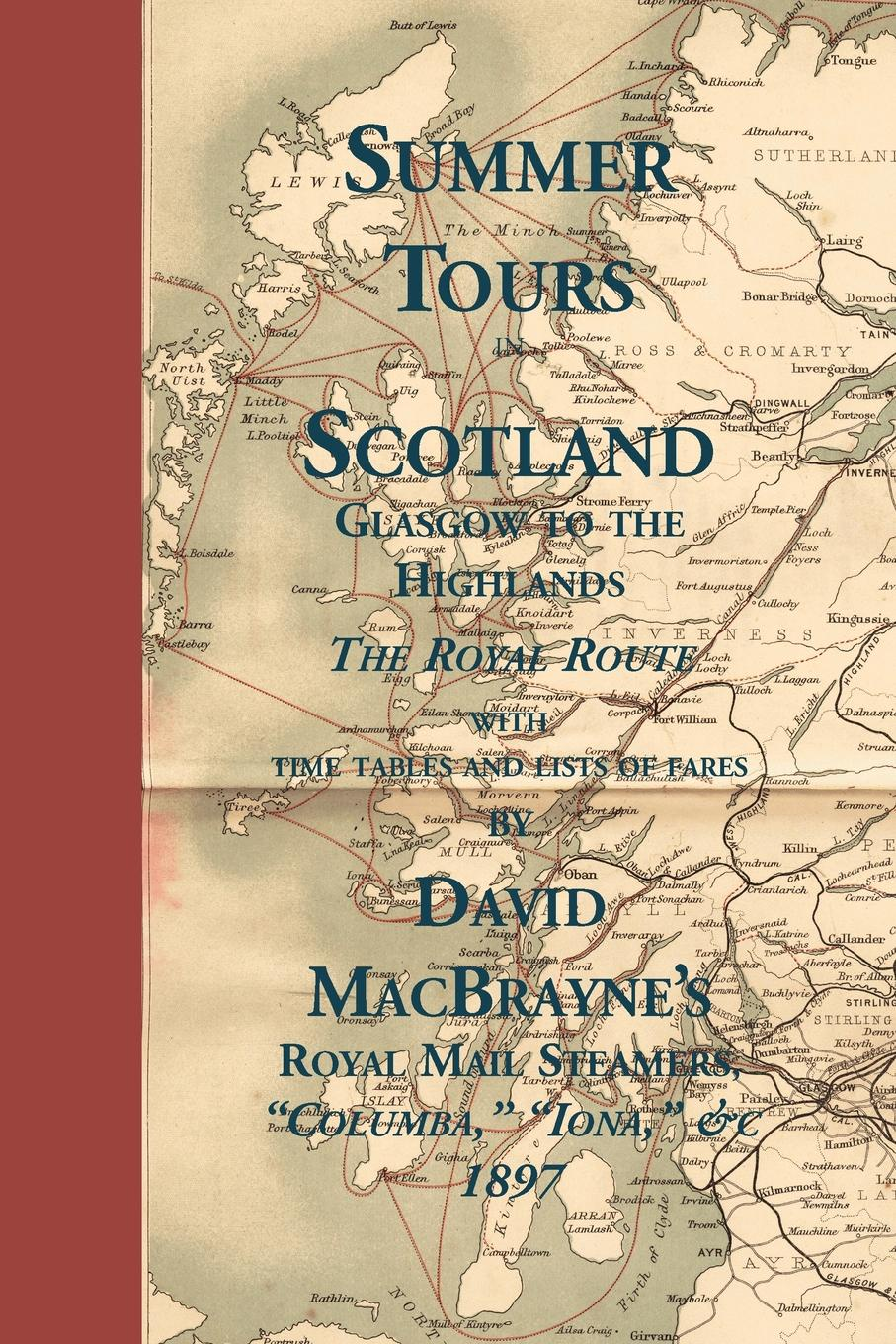 Summer Tours in Scotland. Glasgow to the Highlands: The Royal Route, 1897 felix j palma the map of time and the turn of the screw