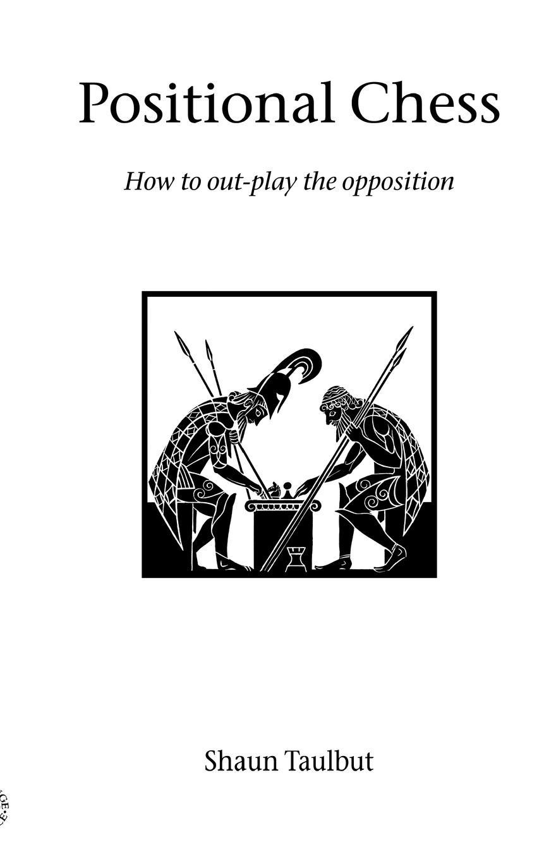 Shaun Taulbut Positional Chess aron nimzowitsch my system winning chess strategies