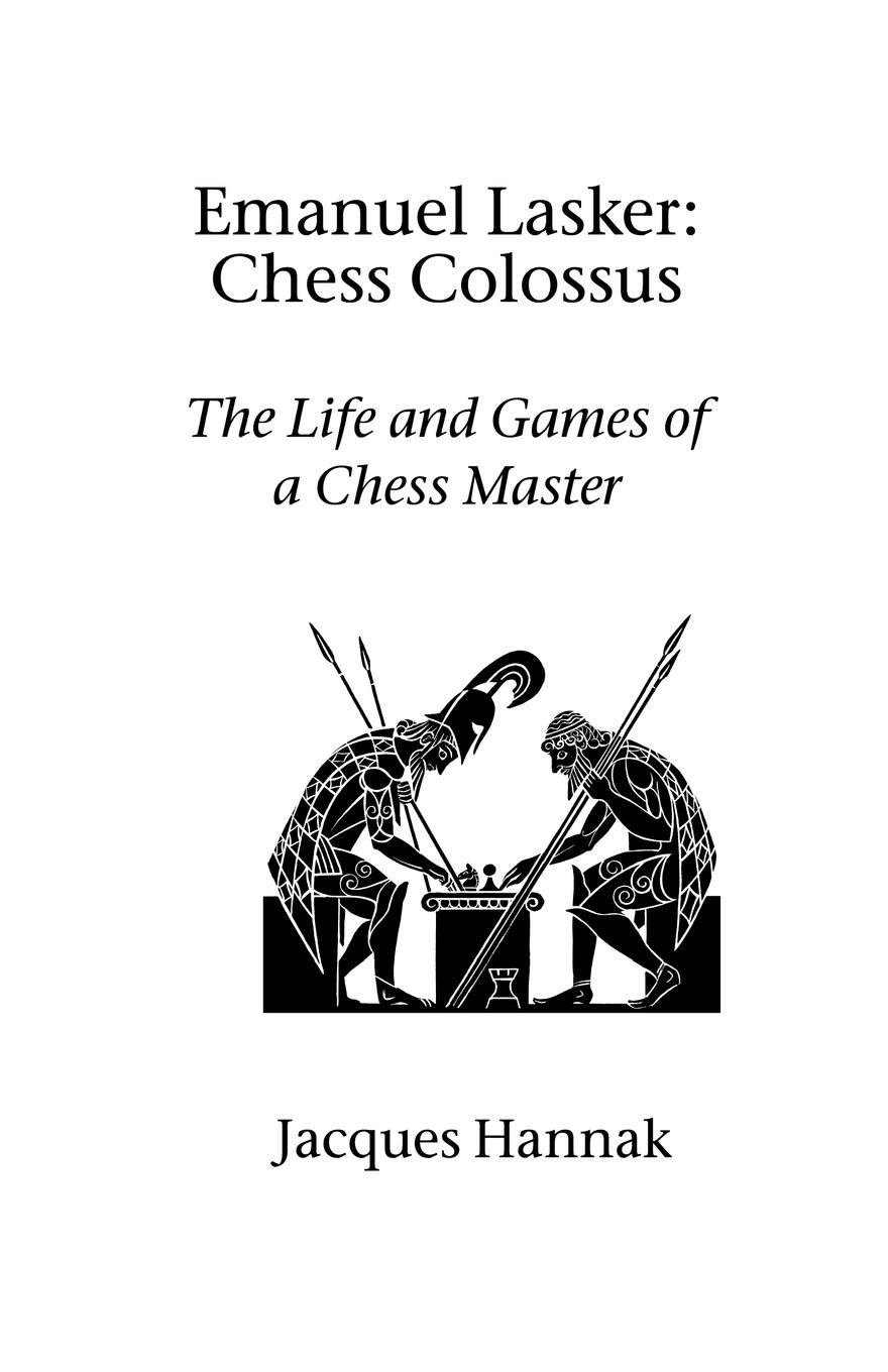 Jacques Hannak Emanuel Lasker. Chess Colossus автор не указан a sketch drawn from the records of the british factory at st petersburg