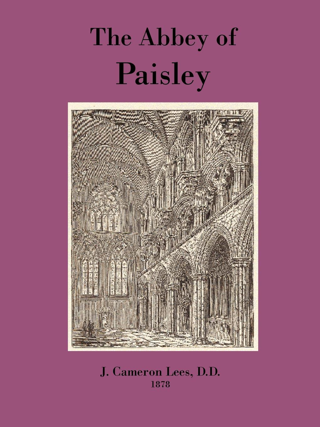 J. Cameron Lees The Abbey of Paisley m j roberts editor journal of the free church of scotland cont seminary