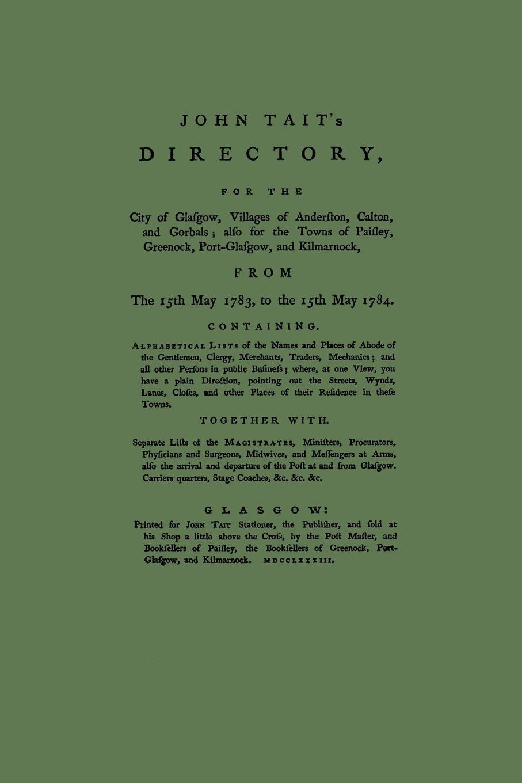 цена на John Tait Directory of Glasgow, with Paisley, Greenock and Port Glasgow 1783-1784