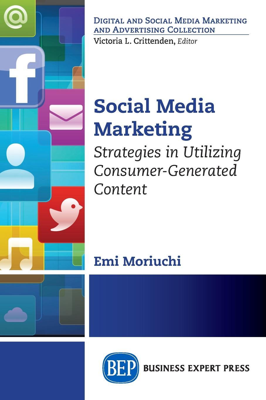 Emi Moriuchi Social Media Marketing. Strategies in Utilizing Consumer-Generated Content dijon fco as monaco