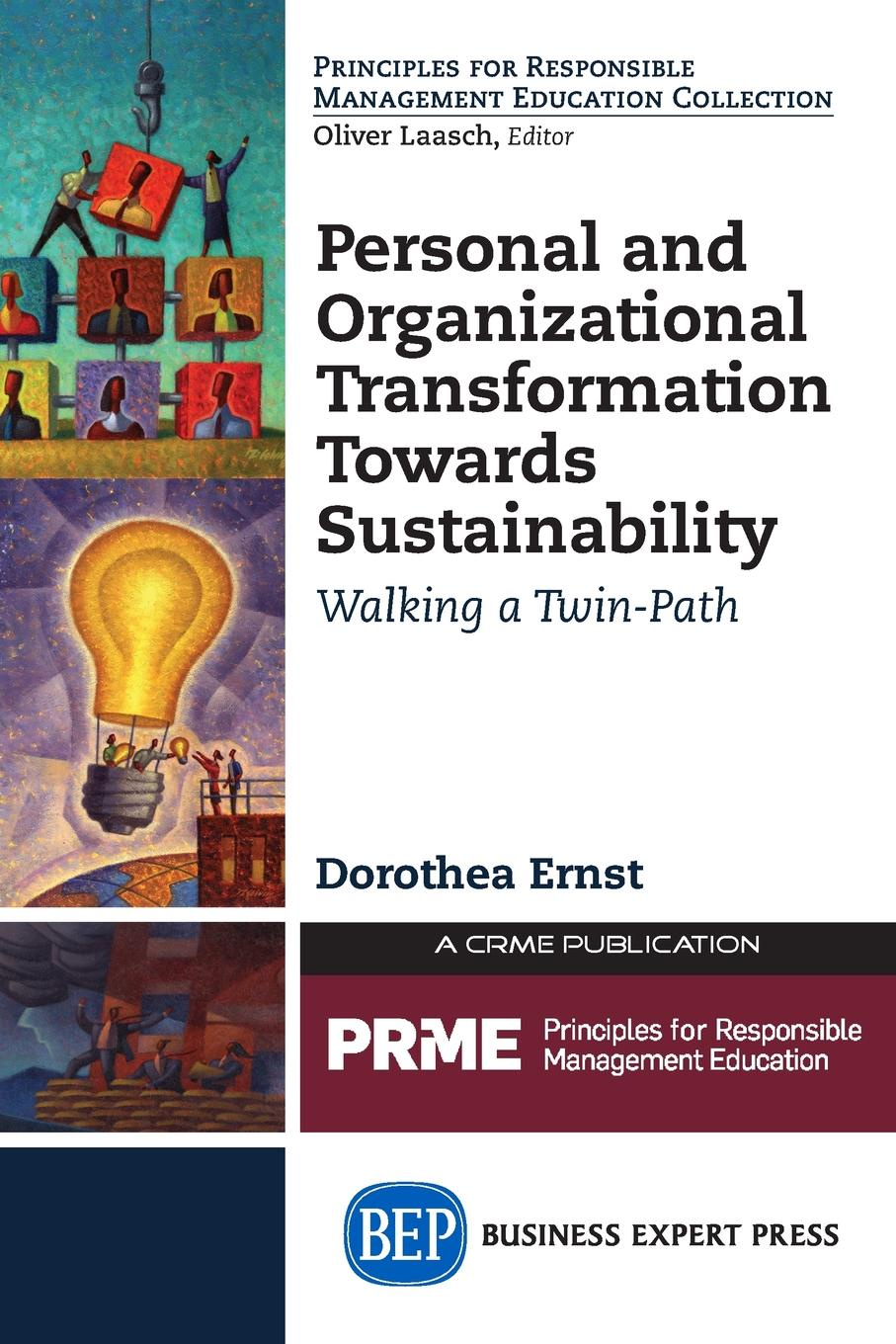 Dorothea Ernst Personal and Organizational Transformation towards Sustainability. Walking a Twin-Path karl weber talent transformation and the triple bottom line how companies can leverage human resources to achieve sustainable growth
