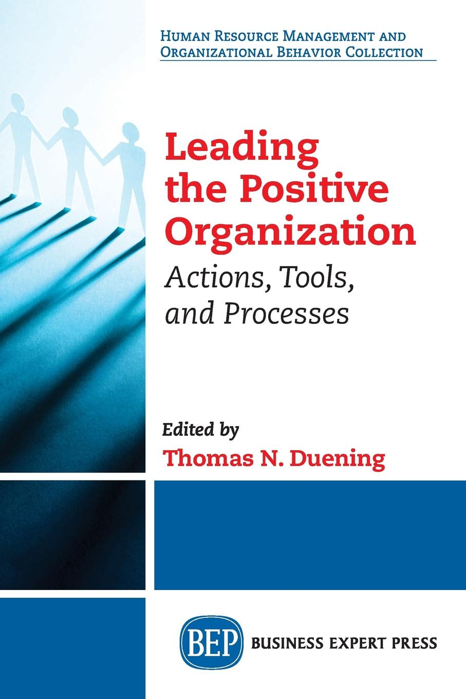 Leading The Positive Organization. Actions, Tools, and Processes недорого