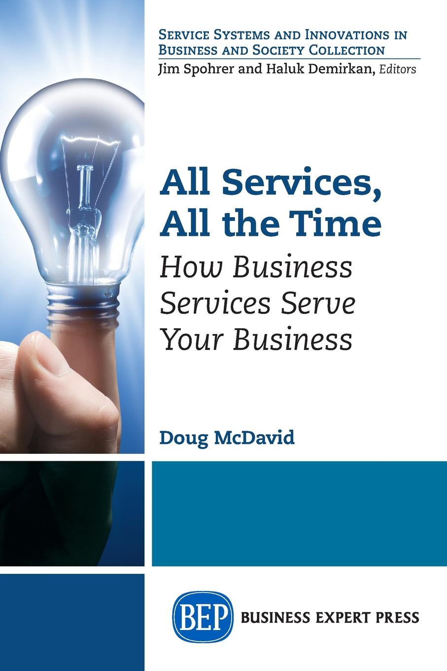 All Services, All the Time. How Business Services Serve Your Business This book takes the position that organizations, such as businesses...