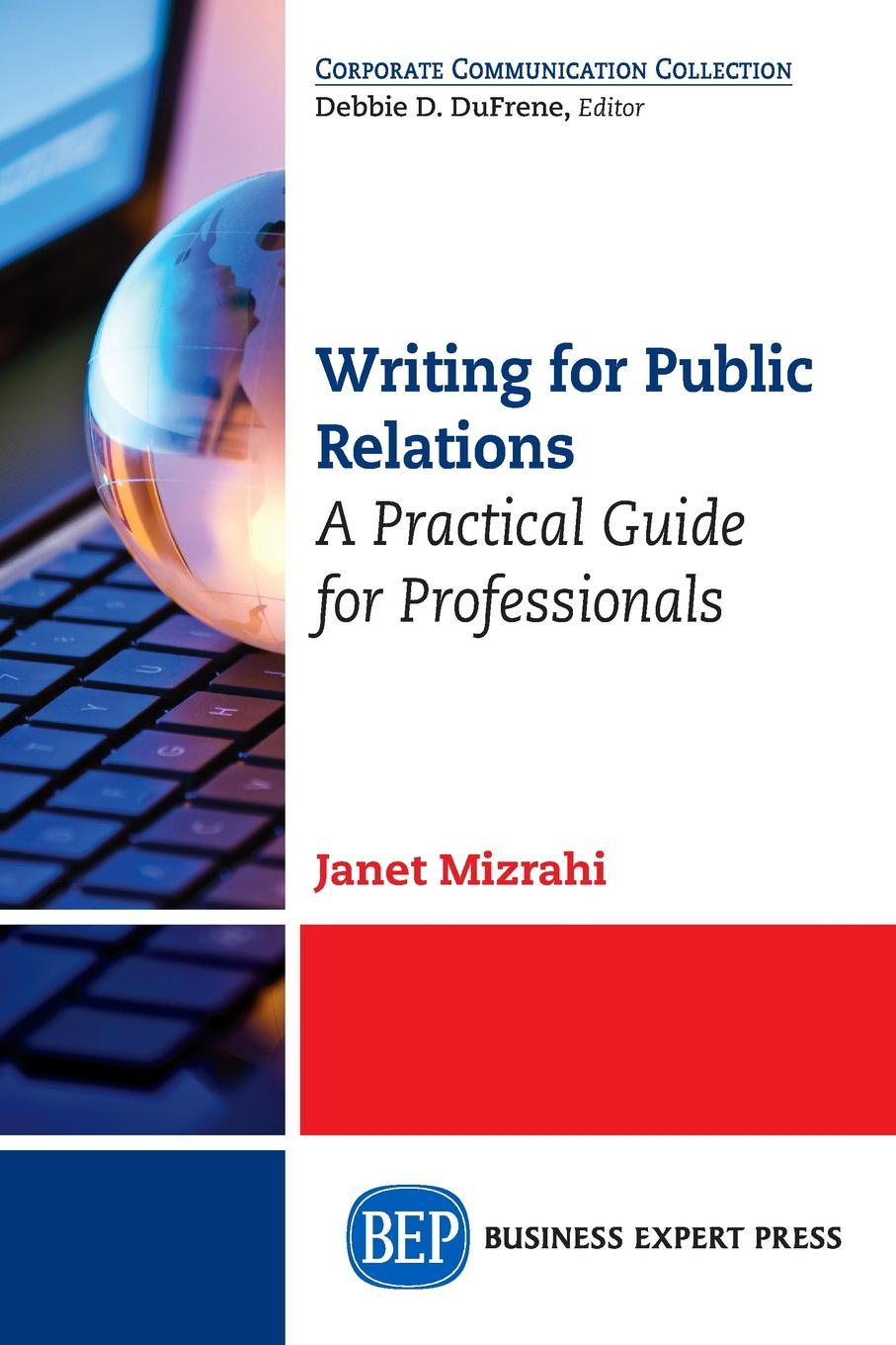 Фото - Janet Mizrahi Writing For Public Relations. A Practical Guide for Professionals al maskari khaled a practical guide to business writing writing in english for non native speakers