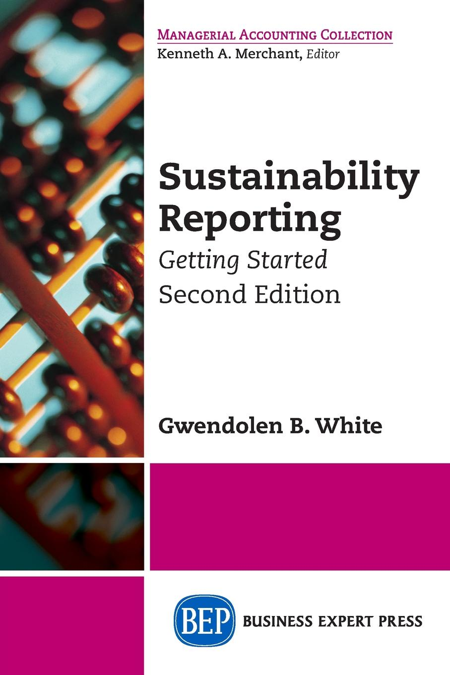 Gwendolen B. White Sustainability Reporting. Getting Started, Second Edition water environment federation sustainability reporting statements for wastewater systems