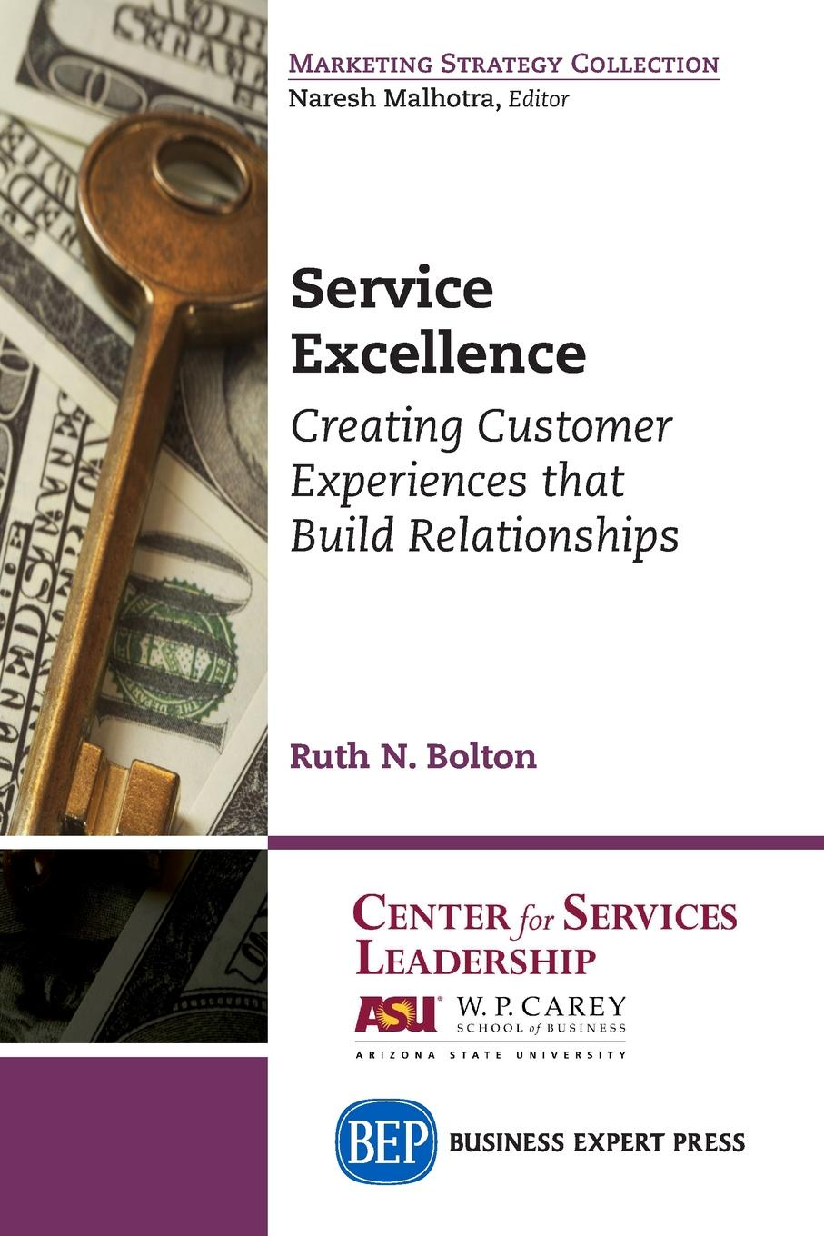 Ruth N. Bolton Service Excellence. Creating Customer Experiences that Build Relationships andrew frawley igniting customer connections fire up your company s growth by multiplying customer experience and engagement