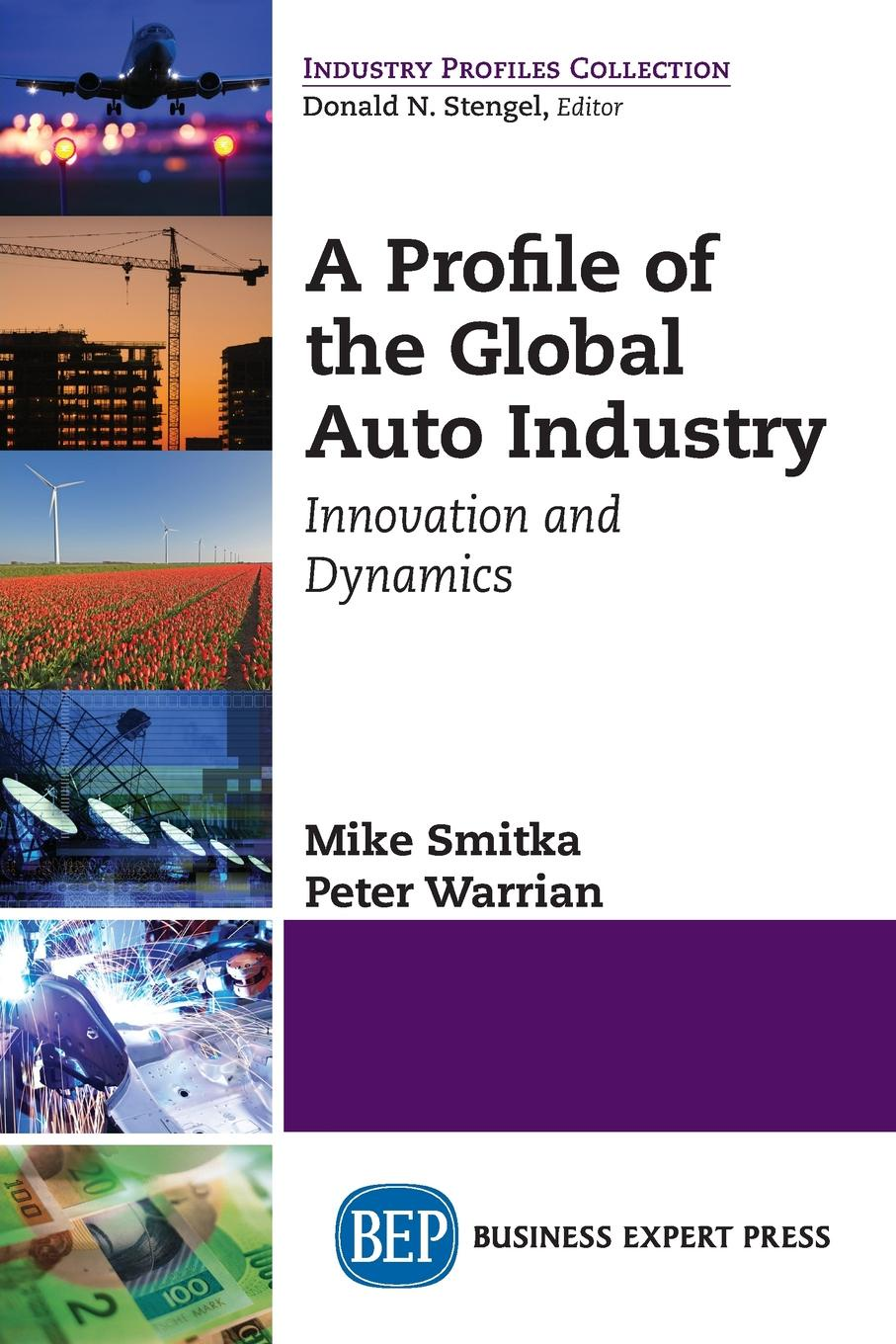 Mike Smitka, Peter Warrian A Profile of the Global Auto Industry. Innovation and Dynamics g anderson e designated drivers how china plans to dominate the global auto industry