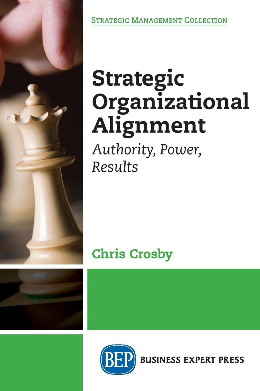 Chris Crosby Strategic Organizational Alignment. Authority, Power, Results robin linnecar business coaching achieving practical results through effective engagement