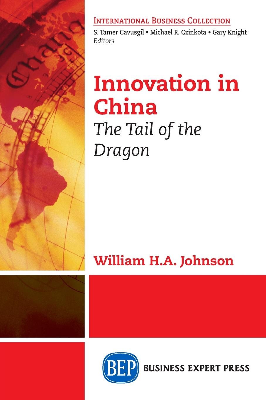 William H.A. Johnson Innovation in China. The Tail of the Dragon dee mccrorey innovation in a reinvented world 10 essential elements to succeed in the new world of business